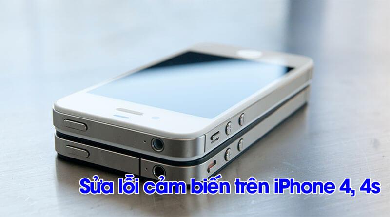 sửa lỗi cảm biến trên iPhone 4, 4s