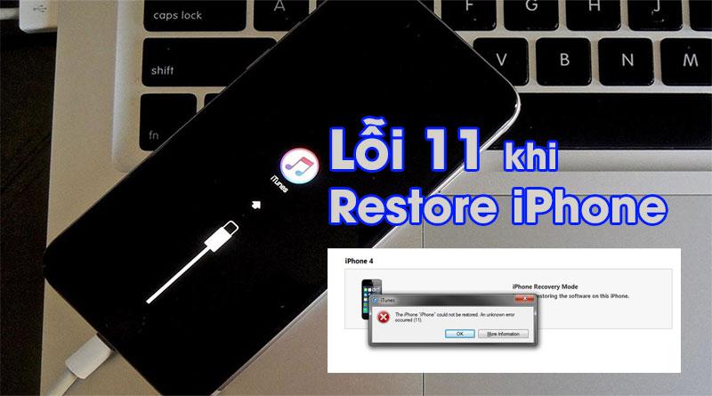 Cách sửa lỗi 11 khi Restore iPhone